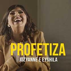 Baixar Música Gospel Profetiza - Jozyanne e Eyshila Mp3
