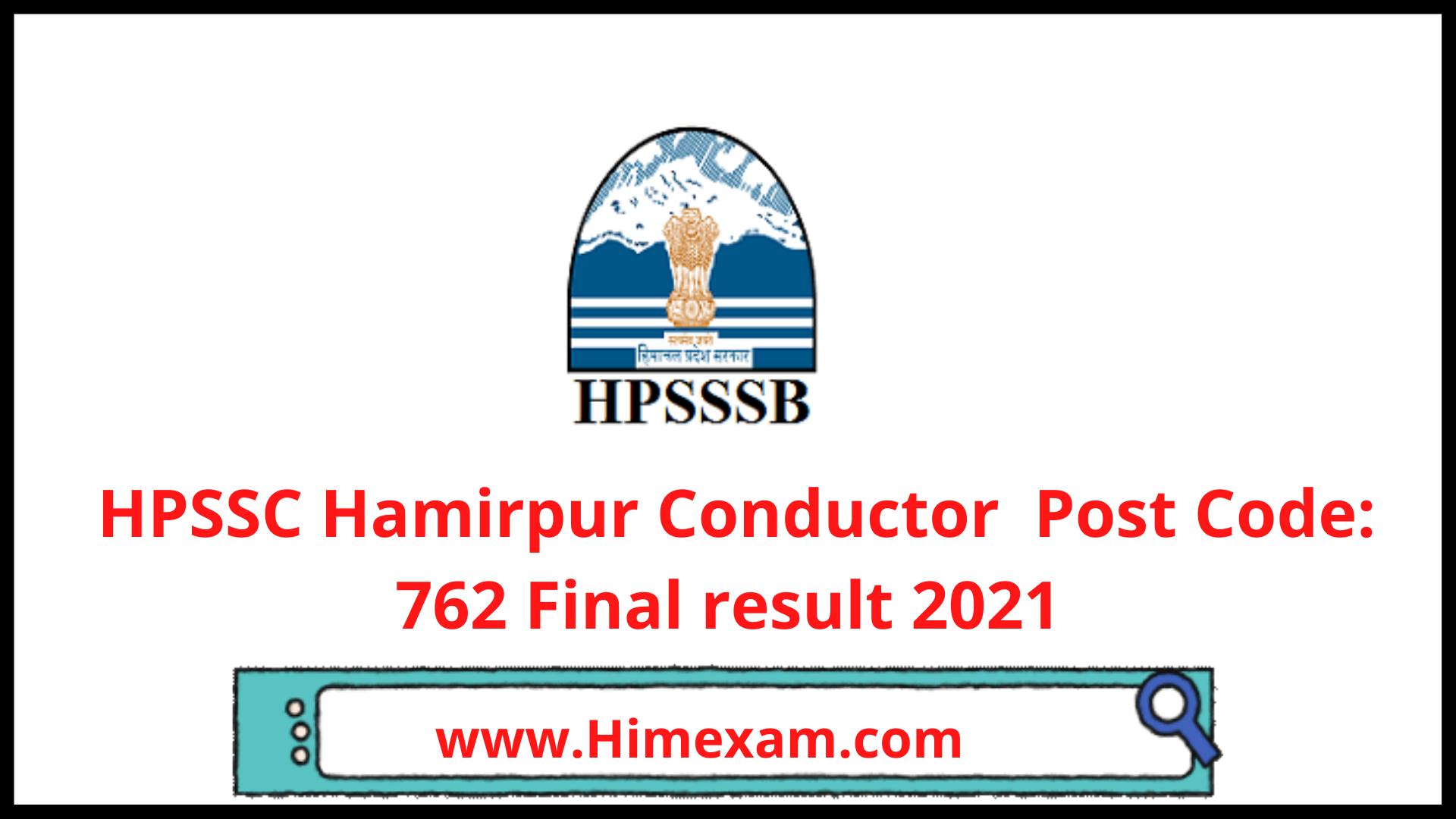 HPSSC Hamirpur Conductor  Post Code: 762 Exam Final result 2021