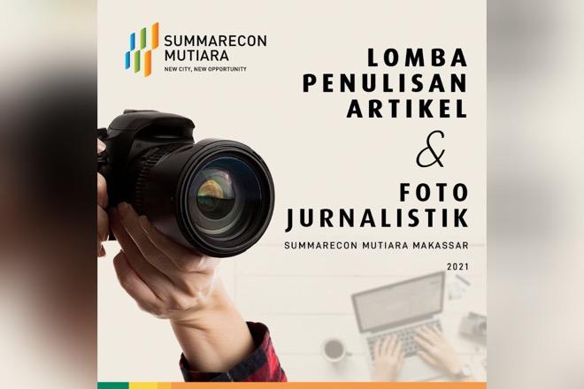 Hadiah Puluhan Juta, Ayo Ikuti Lomba Penulisan Artikel dan Foto Jurnalistik Summarecon Mutiara Makassar