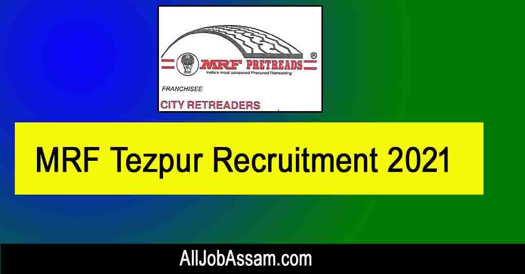 MRF Tezpur Recruitment 2021