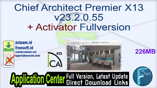 Chief Architect Premier X13 v23.2.0.55 + Activator Fullversion