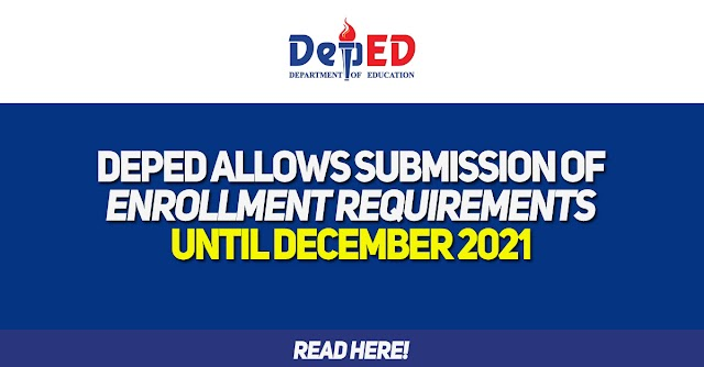 DEPED ALLOWS SUBMISSION OF ENROLLMENT REQUIREMENTS UNTIL DECEMBER 2021
