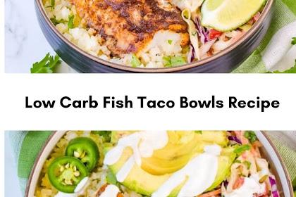 LOW CARB FISH TACO BOWLS