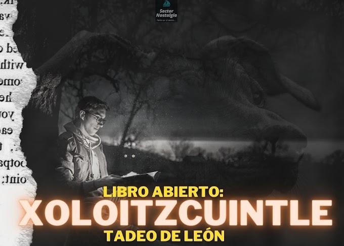 Libro abierto: Xoloitzcuintle. Por Tadeo de León.