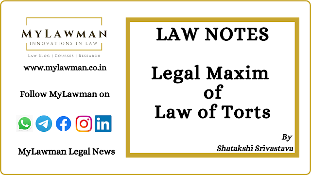 [Law Notes] Legal Maxims of Law of Torts by Shatakshi Srivastava
