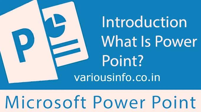 माइक्रोसॉफ्ट पावर पॉइण्ट ( Microsoft Power Point ) क्या है? इसकी विशेषताएँ ( Features ) जानिए