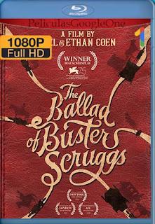 LA BALADA DE BUSTER SCRUGGS[2018] [1080p Web-Dl] [Latino-Inglés] [GoogleDrive]