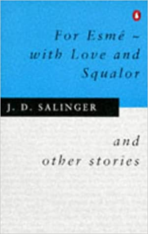 For Esme-With Love and Squalor, and Other Stories pdf book download free