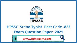 HPSSC  Steno Typist  Post Code -823 Exam Question Paper  2021