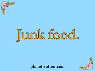 Junk food. जंकफूड से हमारे शरीर पर क्या असर पड़ता है।