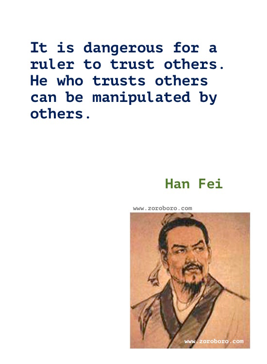 Han Fei Quotes. Han Fei Zi Philosophy, Han Fei Happiness, Simplicity, Know How Quotes. Han Fei Life Thoughts