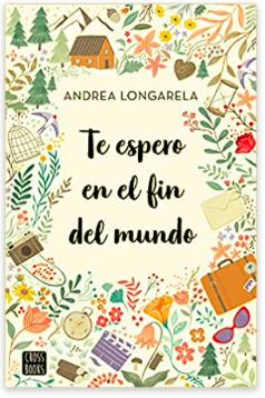 «Te espero en el fin del mundo» de Andrea Longarela