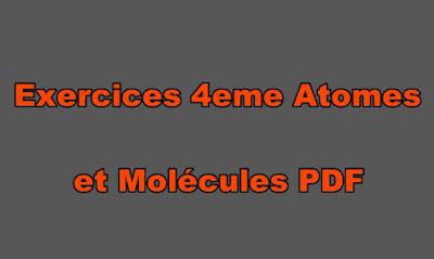 Exercices Physique Chimie 4eme Atomes et Molécules PDF