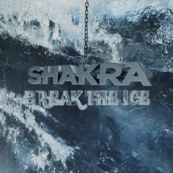 """Το single των Shakra """"Break The Ice"""""""