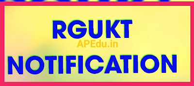 DETAILED NOTIFICATIONOF RGUKT CET-21 ( RAJIV GANDHI UNIVERSITY OF KNOWLEDGE TECHNOLOGIES, ANDHRA PRADESH, INDIA )
