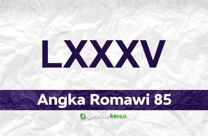 Angka Romawi 85