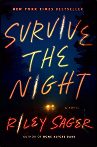 Survive the Night - Riley Sager