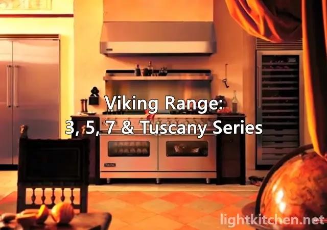 Viking Range: 3, 5, 7 & Tuscany Series