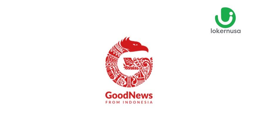 Lowongan Magang Good News From Indonesia (GNFI)