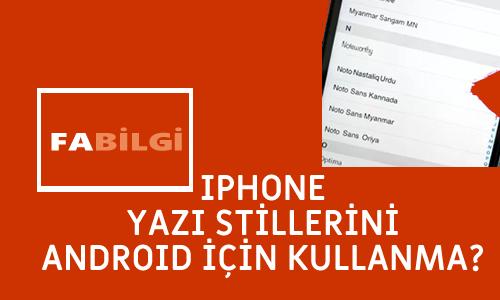 Android Telefona Iphone Yazı Fontları Nasıl Kurulur ve İndirilir?