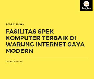 Fasilitas Spek Komputer Terbaik di Warung Internet Gaya Modern