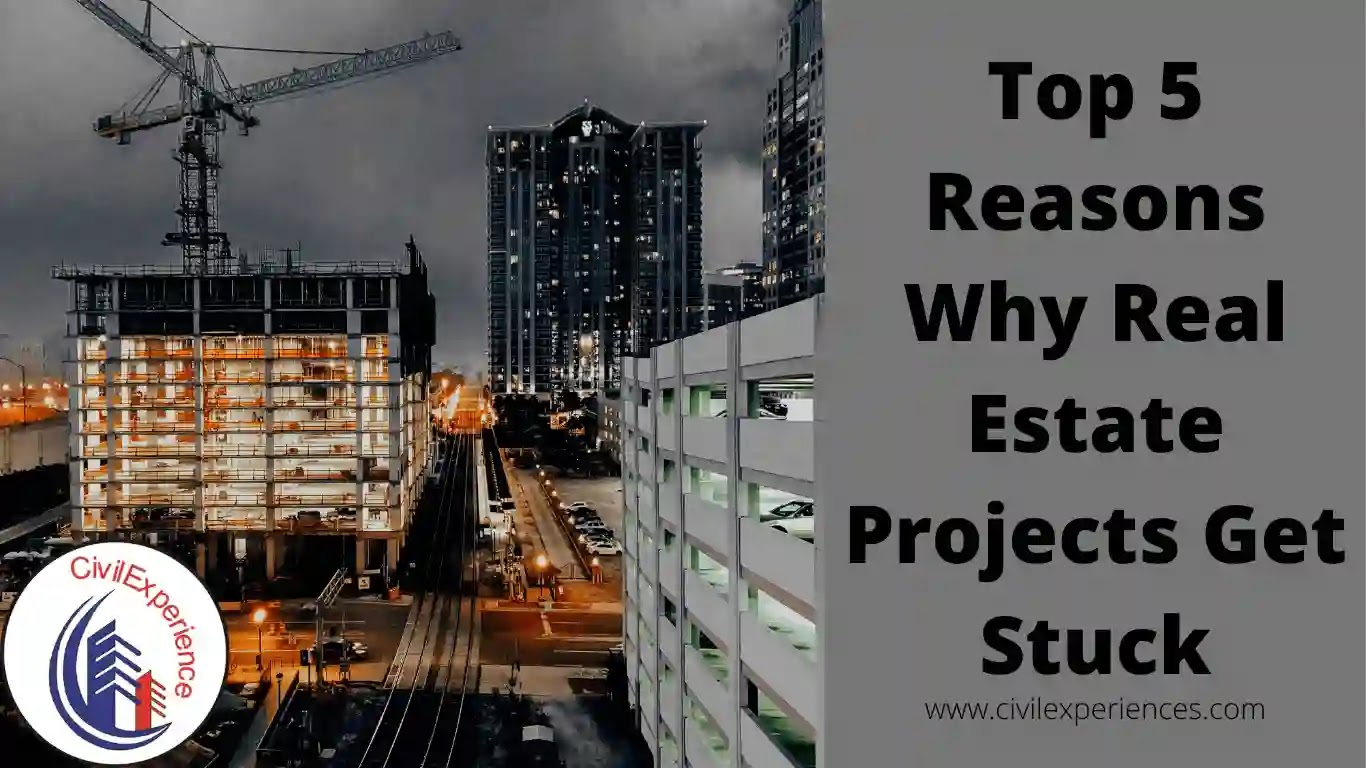 Top 5 Reasons Why Real Estate Projects Get Stuck