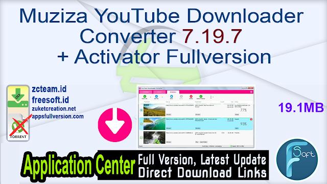 Muziza YouTube Downloader Converter 7.19.7 + Activator Fullversion