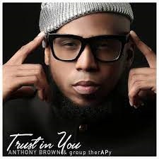 LYRICS: Anthony Brown & Group therAPy