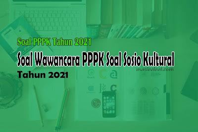 Soal Wawancara PPPK dan Soal Sosio Kultural