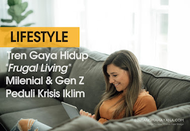 tren-gaya-hidup-frugal-living-milenial-dan-gen Z-bintangmahayana-com