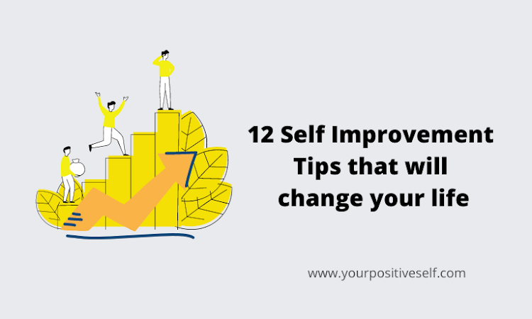 12 Self Improvement Tips that will change your life