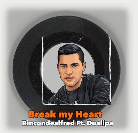 Escucha ya Break My Heart Dualipa Ft. Rincondealfred