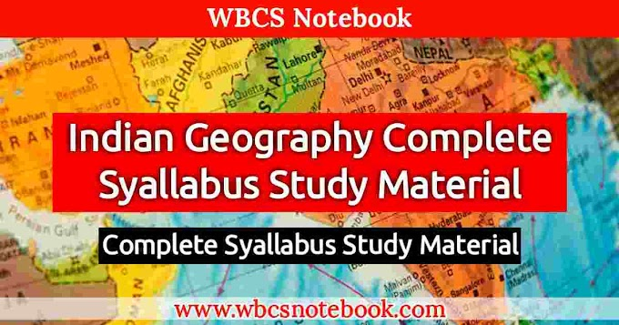 Indian Geography Complete Syallabus Study Material-WBCS Notebook