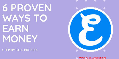 6 Proven Ways To Earn Money From Home - Step By Step Process