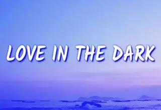 Love in the Dark Lyrics, Song by Adele