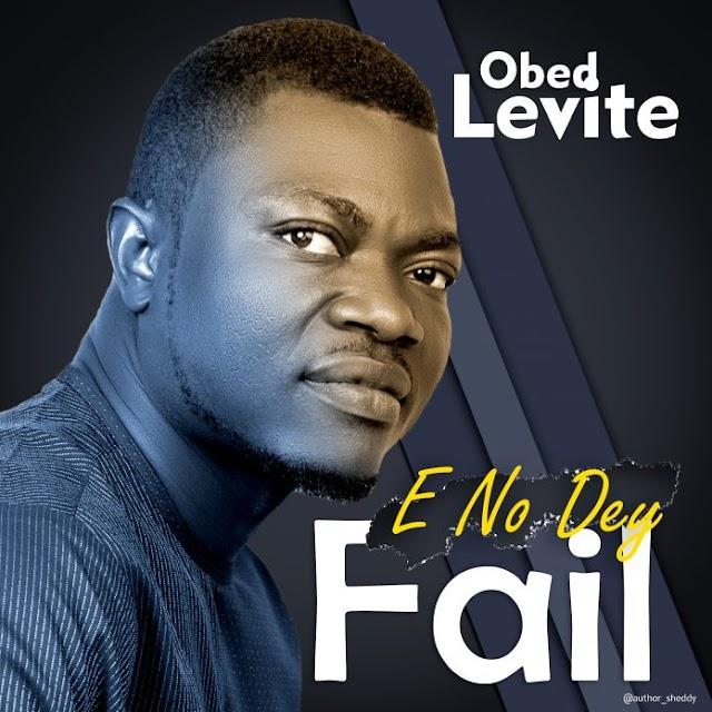 Music:  E No Dey Fail by Obed Levite