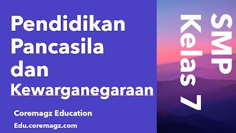Buku Siswa Mata Pelajaran Pendidikan Pancasila dan Kewarganegaraan Kelas 7 Kurikulum 2013 Revisi 2018/2019