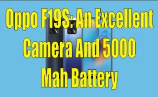 Oppo F19S: An Excellent Camera And 5000 MAh Battery