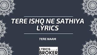 Tere-Ishq-Ne-Sathiya-Lyrics