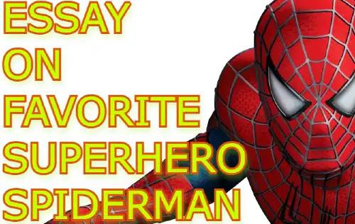 Essay on Favourite Superhero SpiderMan