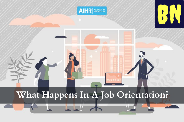 What Happens In A Job Orientation?
