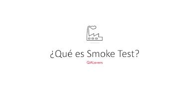 ¿Qué es Smoke Test?