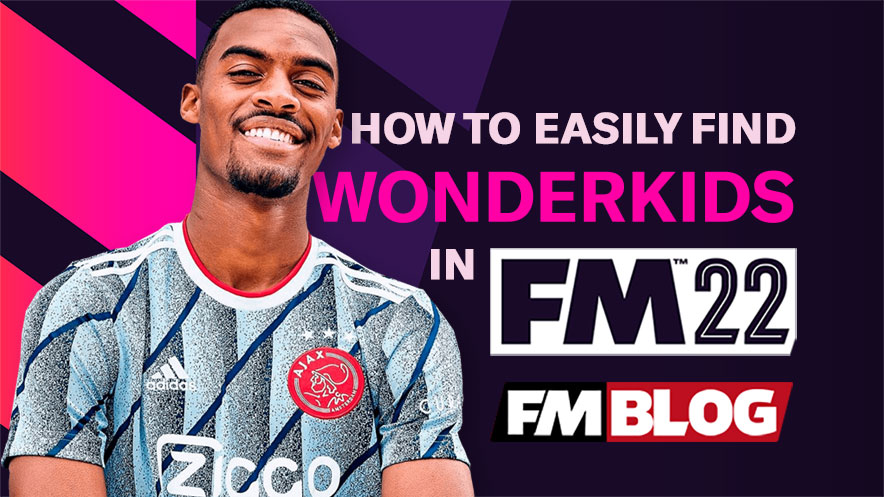 How to Easily Find Wonderkids in Football Manager 2022   FM22