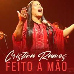 Baixar Música Gospel Feito á Mão - Cristina Ramos Mp3