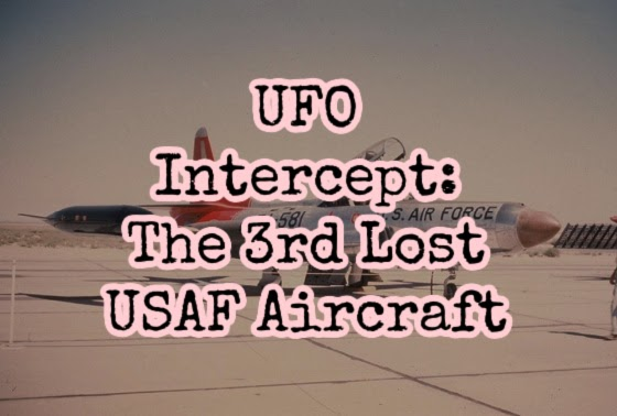 UFO Intercept: The 3rd Lost USAF Aircraft