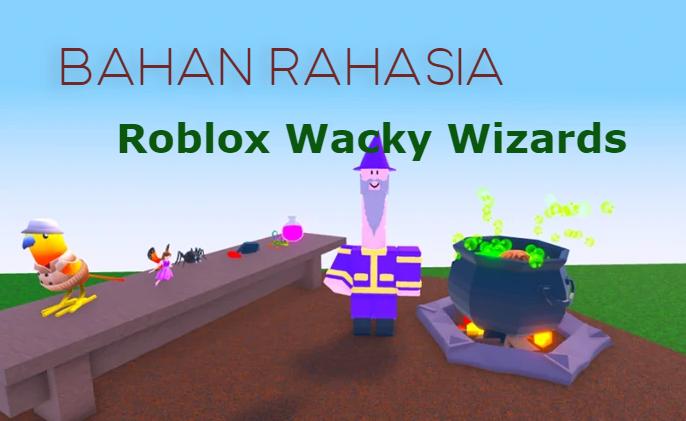 Bahan Rahasia di game Roblox Wacky Wizards