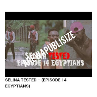 [Movie] Download full Episode 14 of Selina tested  (Egyptians) #Arewapublisize