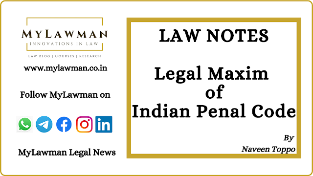 [Law Notes] Legal Maxims of Indian Penal Code by Naveen Toppo