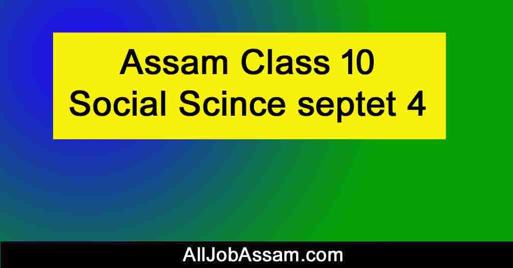 Assam Class 10 Social Science septet 4