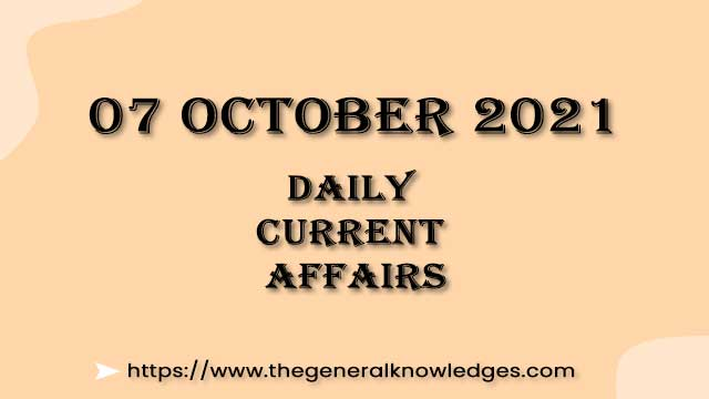 07 October 2021 Current Affairs Question and Answer in Hindi